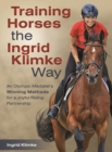 Training Horses the Ingrid Klimke Way : An Olympic Medalist's Winning Methods for a Joyful Riding Partnership - eBook