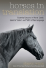 "Horses in Translation : Essential Lessons in Horse Speak: Learn to ""Listen"" and ""Talk"" in Their Language - Book"