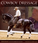 Cowboy Dressage : Riding, Training, and Competing with Kindness as the Goal and Guiding Principle - eBook