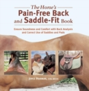 The Horse's Pain-Free Back and Saddle-Fit Book : Ensure Soundness and Comfort with Back Analysis and Correct Use of Saddles and Pads - eBook