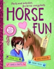 Horse Fun : Facts and Activities for Horse-Crazy Kids - Book