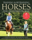 Training and Retraining Horses the Tellington Way : Starting Right or Starting Over with Enlightened Methods and Hands-On Techniques - eBook
