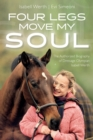 Four Legs Move My Soul : The Authorised Biography of Dressage Olympian Isabell Werth - Book