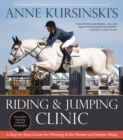Anne Kursinski's Riding and Jumping Clinic: New Edition : A Step-by-Step Course for Winning in the Hunter and Jumper Rings - eBook