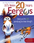 It's Been 20 Years, Fergus : (and you're still spooking at that thing?) - Book