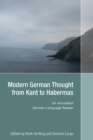 Modern German Thought from Kant to Habermas : An Annotated German-Language Reader - Book