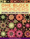 One Block Wonders : One Fabric, One Shape, One-of-a-Kind Quilts - Book