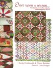 Once Upon a Season : Nine Appliqued and Pieced Quilts, Celebrating Every Season From Piece O' Cake Designs - eBook