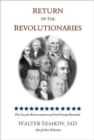Return of the Revolutionaries : Evidence of Reincarnation and Creation of a New World - Book