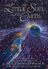 Little Soul and the Earth : A Childrens Parable Adapted from Conversations with God - Book
