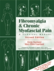 Fibromyalgia And Chronic Myofascial Pain : A Survival Manual - Book