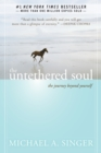 The Untethered Soul : The Journey Beyond Yourself - Book