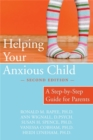 Helping Your Anxious Child : A Step-by-step Guide for Parents - Book