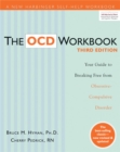 The OCD Workbook : Your Guide to Breaking Free from Obsessive-Compulsive Disorder, 3rd Edition - Book