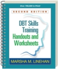 DBT (R) Skills Training Handouts and Worksheets, Second Edition - Book