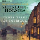 Sherlock Holmes: Three Tales of Intrigue - eAudiobook