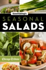 Good Eating's Seasonal Salads : Fresh and Creative Recipes for Spring, Summer, Winter and Fall - eBook
