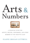Arts & Numbers : A Financial Guide for Artists, Writers, Performers, and Other Members of the Creative Class - eBook