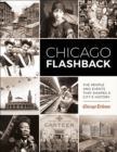 Chicago Flashback : The People and Events That Shaped a City's History - eBook