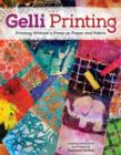 Gelli Printing : Printing Without a Press on Paper and Fabric Using Gelli(R) Plate - Book