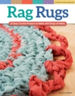 Rag Rugs, 2nd Edition, Revised and Expanded : 16 Easy Crochet Projects to Make with Strips of Fabric - Book