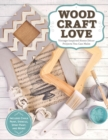 Wood, Craft, Love - Book