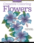 Creative Coloring Flowers : Art Activity Pages to Relax and Enjoy! - Book