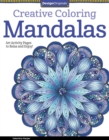 Creative Coloring Mandalas : Art Activity Pages to Relax and Enjoy! - Book