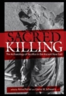 Sacred Killing : The Archaeology of Sacrifice in the Ancient Near East - Book