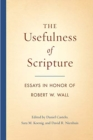 The Usefulness of Scripture : Essays in Honor of Robert W. Wall - Book