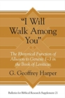 """I Will Walk Among You"" : The Rhetorical Function of Allusion to Genesis 1-3 in the Book of Leviticus - Book"
