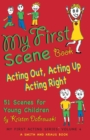 My First Scene Book : Acting Out, Acting Up, Acting Right, 51 Scenes for Young Children - eBook