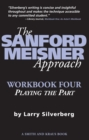 The Sanford Meisner Approach : Workbook Four, Playing the Part - eBook