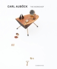 Carl Aubock : The Workshop, 1930-1970 - Book