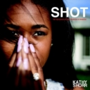 Shot : 101 Survivors of Gun Violence in America - Book