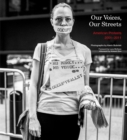 Our Voices, Our Streets: American Protests 2001-2011 - Book