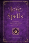 Love Spells : A Handbook of Magic, Charms, and Potions - Book
