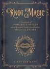 Knot Magic : A Handbook of Powerful Spells Using Witches' Ladders and other Magical Knots - Book