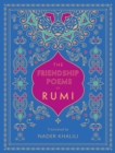 The Friendship Poems of Rumi : Translated by Nader Khalili - Book