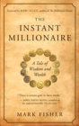The Instant Millionaire : A Tale of Wisdom and Wealth - eBook