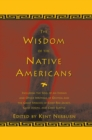 The Wisdom of the Native Americans : Including The Soul of an Indian and Other Writings of Ohiyesa and the Great Speeches of Red Jacket, Chief Joseph, and Chief Seattle - eBook
