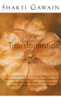The Path of Transformation : How Healing Ourselves Can Change the World - eBook