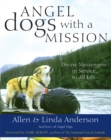 Angel Dogs with a Mission : Divine Messengers in Service to All Life - eBook