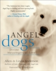 Angel Dogs : Divine Messengers of Love - eBook