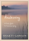 Awakening : A Daily Guide to Conscious Living - eBook