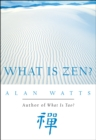 What Is Zen? - eBook