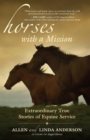 Horses with a Mission : Extraordinary True Stories of Equine Service - eBook