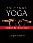 Ashtanga Yoga : Practice and Philosophy - eBook