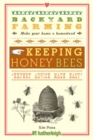Backyard Farming: Keeping Honey Bees : From Hive Management to Honey Harvesting and More - eBook