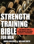 Strength Training Bible for Men : The Complete Guide to Lifting Weights for Power, Strength & Performance - eBook